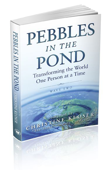 Pebbles in the Pond: Transforming the World One Person at a Time (Wave Two)